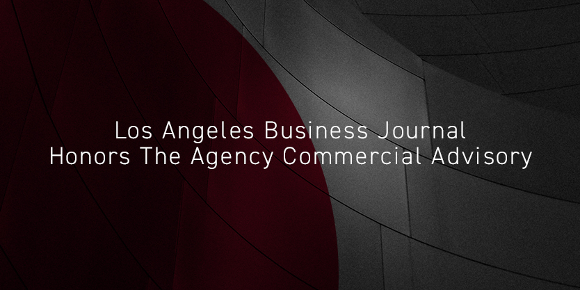 Los Angeles Business Journal Honors The Agency Commercial Advisory