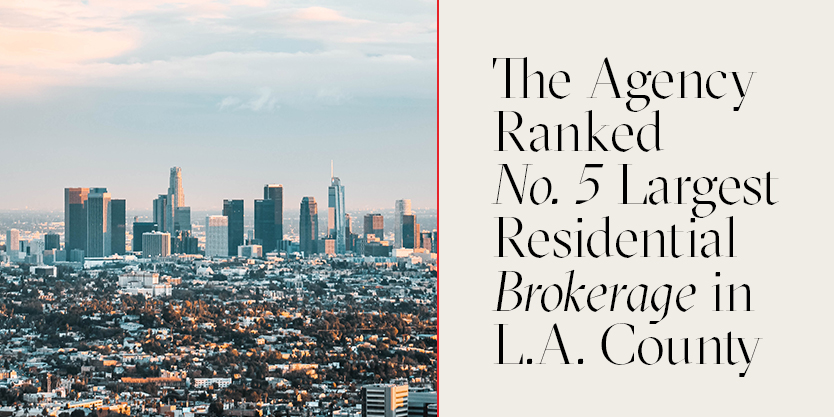 The Agency Ranked Number 5 Largest Residential Brokerage in L.A. County