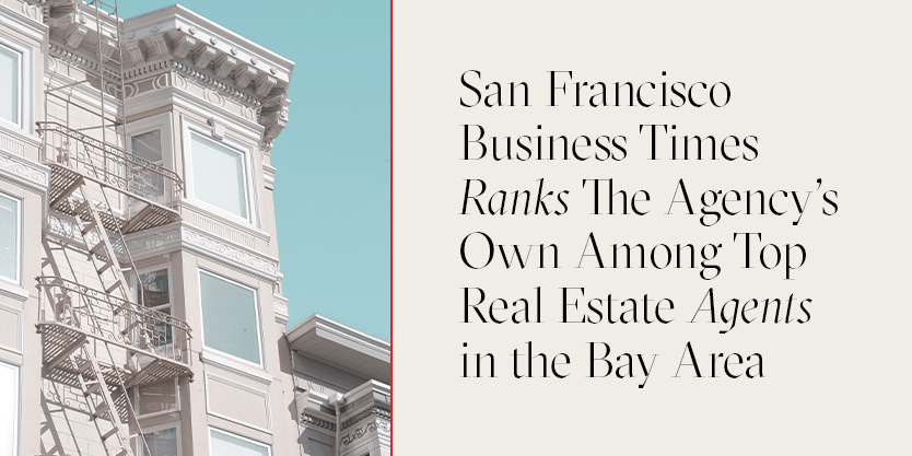 San Francisco Business Times Ranks The Agency's Own Among Top Real Estate Agents in the Bay Area